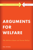 Spicker, Paul - Arguments for Welfare: The Welfare State and Social Policy (Rowman & Littlefield International - Policy Impacts) - 9781786603029 - V9781786603029