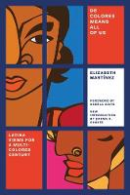 MARTÍNEZ, ELIZABETH, Karma R. Chávez (Introduction), Angela Y. Davis (Foreword) - De Colores Means All of Us: Latina Views for a Multi-Colored Century - 9781786631176 - V9781786631176
