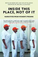 Voice of Witness, Ayelet Waldman, Robin Levi - Inside This Place, Not of It: Narratives from Women's Prisons (Voice of Witness) - 9781786632852 - V9781786632852