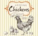 Wright, Liz - Keeping Chickens: Choosing, Nurturing & Harvests (Digging and Planting) - 9781786642295 - V9781786642295