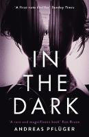 Andreas Pflüger - In the Dark (A Jenny Aaron Thriller) - 9781786690944 - 9781786690944