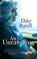 Rahill, Elske - An Unravelling - 9781786691019 - 9781786691019