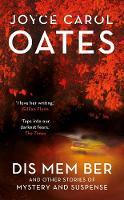 Oates, Joyce Carol - Dis Mem Ber - 9781786693976 - V9781786693976
