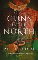 Chisholm, P.F. - Guns in the North (The Sir Robert Carey Mysteries Omnibus) - 9781786694713 - V9781786694713