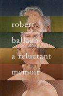 Ballagh, Robert - A Reluctant Memoir - 9781786695314 - 9781786695314