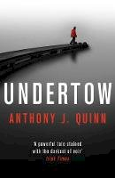 Anthony J. Quinn - Undertow (Inspector Celcius Daly) - 9781786696045 - 9781786696045