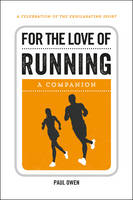 Owen, Paul - For the Love of Running: A Companion - 9781786850157 - V9781786850157