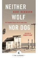 Nerburn, Kent - Neither Wolf nor Dog: On Forgotten Roads with an Indian Elder (Canons) - 9781786890160 - 9781786890160