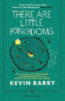 Barry, Kevin - There Are Little Kingdoms (Canons) - 9781786890177 - V9781786890177