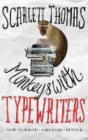 Scarlett Thomas - Monkeys with Typewriters - 9781786890290 - 9781786890290