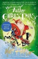 Haig, Matt - Father Christmas and Me - 9781786890726 - 9781786890726
