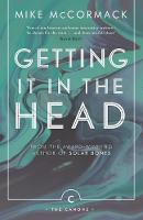 McCormack, Mike - Getting it in the Head (Canons) - 9781786891396 - 9781786891396