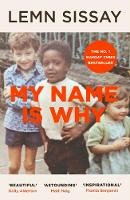 Sissay, Lemn - My Name Is Why - 9781786892362 - 9781786892362