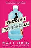 Matt Haig - The Dead Fathers Club - 9781786893253 - 9781786893253