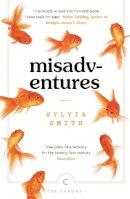 Smith, Sylvia - Misadventures (Canons) - 9781786893987 - 9781786893987