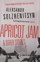 Solzhenitsyn, Aleksandr - Apricot Jam and Other Stories (Canons) - 9781786894236 - 9781786894236
