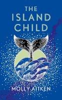 Aitken, Molly - The Island Child - 9781786898333 - 9781786898333