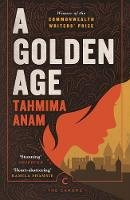 Anam, Tahmima - A Golden Age (Canons) - 9781786898623 - 9781786898623