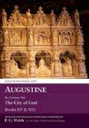 P. G. Walsh - Augustine: De Civitate dei Books XV and XVI (Aris & Phillips Classical Texts) - 9781786940179 - V9781786940179