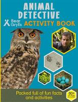 Bear Grylls - Bear Grylls Activity Series: Animal Detective - 9781786960047 - V9781786960047