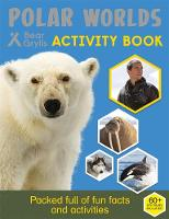 BEAR GRYLLS - Bear Grylls Activity Series: Polar Worlds - Bear Grylls - 9781786960078 - 9781786960078