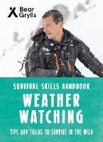Grylls, Bear - Bear Grylls Survival Skills: Weather Watching - 9781786960290 - V9781786960290