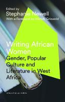 - Writing African Women: Gender, Popular Culture and Literature in West Africa (African Culture Archive) - 9781786990105 - V9781786990105