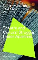 Kavanagh, Robert Mshengu - Theatre and Cultural Struggle in South Africa (African Culture Archive) - 9781786990716 - V9781786990716