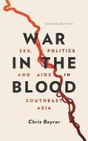 Beyrer, Chris - War in the Blood: Sex, Politics and AIDS in Southeast Asia - New Edition - 9781786991935 - V9781786991935