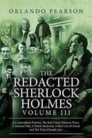 Pearson, Orlando - The Redacted Sherlock Holmes (Volume III) - 9781787050150 - V9781787050150