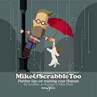 Dicks, Mike, Scrabble - Mike&ScrabbleToo: Further tips on training your Human - 9781787110601 - V9781787110601