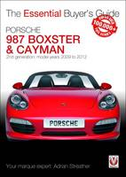 Streather, Adrian - Porsche 987 Boxster & Cayman: 2nd generation  - Model years 2009 to 2012 Boxster, S, Spyder & Black Editions; Cayman, S, R & Black Editions (Essential Buyer's Guide) - 9781787110663 - V9781787110663