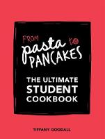 Goodall, Tiffany - From Pasta to Pancakes: The Ultimate Student Cookbook - 9781787130159 - V9781787130159