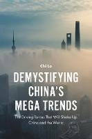 Chi Lo - Demystifying China's Mega Trends: The Driving Forces That Will Shake Up China and the World - 9781787144101 - V9781787144101