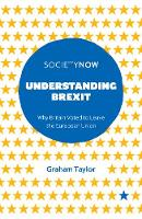 Graham Taylor - Understanding Brexit: Why Britain Voted to Leave the European Union (SocietyNow) - 9781787146792 - V9781787146792