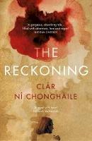 Chonghaile, Clár Ní - The Reckoning - 9781787198142 - 9781787198142
