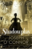 O'Connor, Joseph - Shadowplay - 9781787300842 - V9781787300842