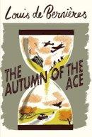 de Bernieres, Louis - The Autumn of the Ace - 9781787301344 - 9781787301344