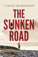McMenamin, Ciaran - The Sunken Road - 9781787301917 - 9781787301917