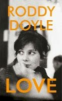 Doyle, Roddy - Love - 9781787332287 - 9781787332287