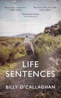 O'Callaghan, Billy - Life Sentences - 9781787332454 - 9781787332454
