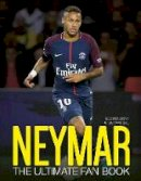 Nick Callow - Neymar: The Ultimate Fan Book - 9781787391413 - 9781787391413