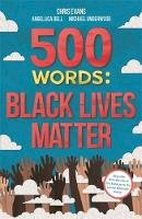 Various, Various - 500 Words: A collection of short stories that reflect on the Black Lives Matter movement - 9781787419605 - 9781787419605
