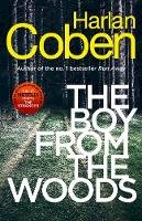 Coben, Harlan - The Boy from the Woods: New from the #1 bestselling creator of the hit Netflix series The Stranger - 9781787462977 - 9781787462977