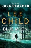 Child, Lee - Blue Moon: (Jack Reacher 24) - 9781787630277 - 9781787630277