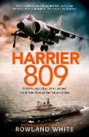 White, Rowland - Harrier 809: Britain's Legendary Jump Jet and the Untold Story of the Falklands War - 9781787631588 - 9781787631588