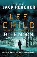 Child, Lee - Blue Moon: (Jack Reacher 24) - 9781787632196 - V9781787632196