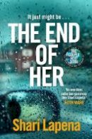 Lapena, Shari - The End of Her - 9781787632998 - 9781787632998