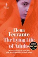 Elena Ferrante, Ann Goldstein - The Lying Life of Adults - 9781787702363 - 9781787702363