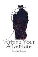 Gough, Duncan - Writing Your Adventure - 9781788036887 - V9781788036887